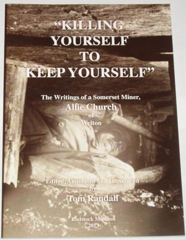 Killing Yourself to Keep Yourself - The Writings of a Somerset Miner, Alfie Church of Welton